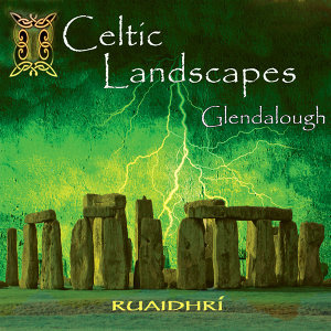 Celtic Landscapes - Glendalough