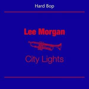 Hard Bop - Lee Morgan - City Lights