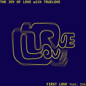 The joy of love with truelove