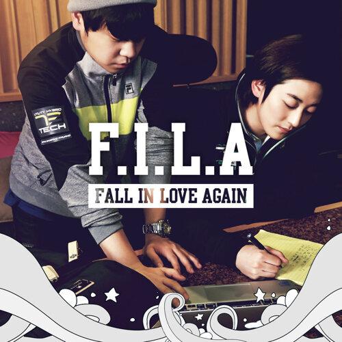 F.I.L.A (Fall in Love Again)