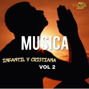 Música Infantil y Cristiana, Vol. 2