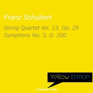 Yellow Edition - Schubert: String Quartet No. 13, Op. 29 & Symphony No. 3, D. 200