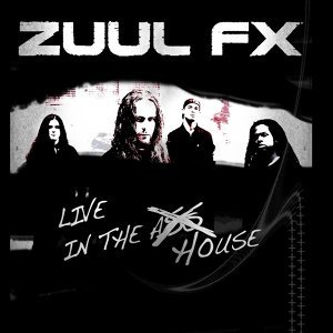 Zuul FX Live In the House