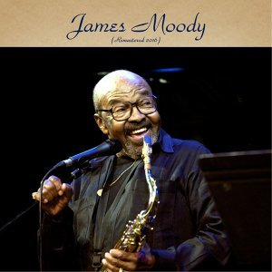 James Moody - Remastered 2016