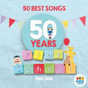 Play School: 50 Best Songs