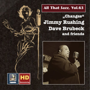 All That Jazz, Vol. 63:  Jimmy Rushing, Dave Brubeck & Friends – Changes (Remastered 2016)