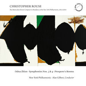 Christopher Rouse: Odna Zhizn, Symphonies Nos. 3 & 4 and Prospero's Rooms