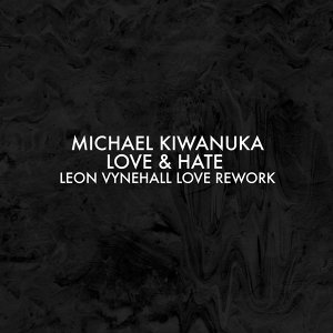 Love & Hate - Leon Vynehall Love Rework