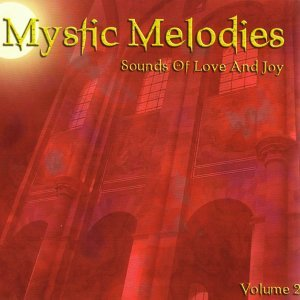 Mystic Melodies: Sounds Of Love And Joy