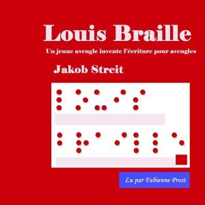 Louis Braille, d'après Jakob Streit - Un jeune aveugle invente l'écriture pour aveugles