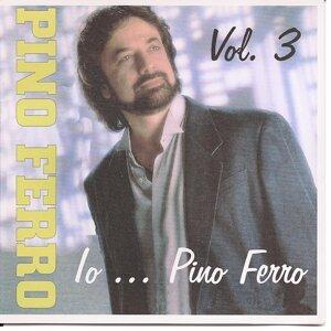 Io...Pino Ferro Vol. 3