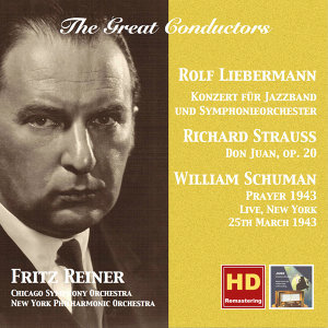 The Great Conductors: Fritz Reiner Conducts Liebermann, Strauss & Schuman (Remastered 2015)