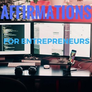 Affirmations for Entrepreneurs