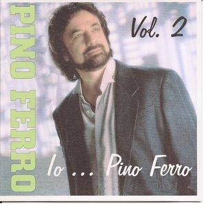 Io...Pino Ferro Vol. 2