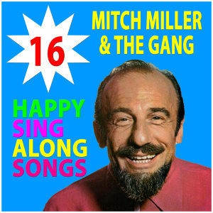 Mitch Miller's 16  Happy Sing Along Songs