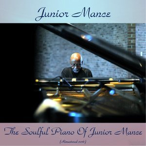 The Soulful Piano of Junior Mance - Remastered 2016