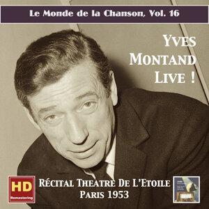 Le monde de la chanson, Vol. 16: Yves Montand Live! – Récital Théâtre de L'Étoile (Remastered 2016)