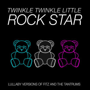 Lullaby Versions of Fitz and the Tantrums