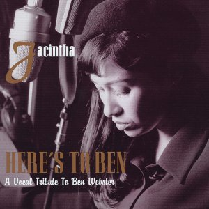 Here's to Ben - A Vocal Tribute to Ben Webster