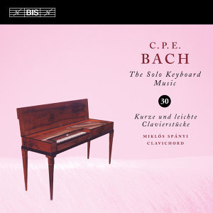 C.P.E. Bach: The Solo Keyboard Music, Vol. 30
