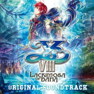 イースVIII -Lacrimosa of DANA- オリジナルサウンドトラック (Ys VIII -Lacrimosa of DANA- Original Soundtrack)
