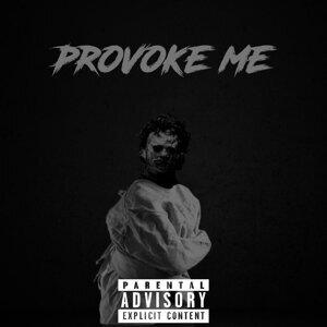 Provoke Me