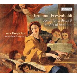 Frescobaldi: Stylus fantasticus und die Kunst der Variation