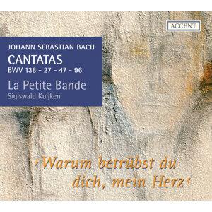 Bach: Cantatas 27 - 47 - 138 - 96