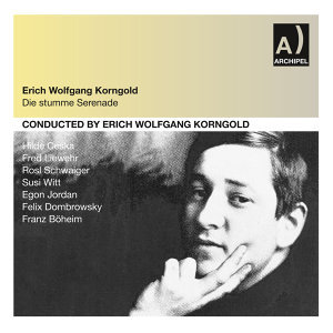 Korngold: Die stumme Serenade (Recorded 1951)
