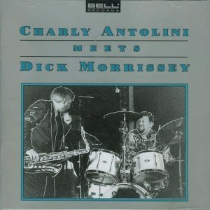 Charly Antolini Meets Dick Morissey