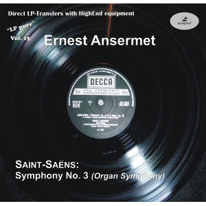 LP Pure, Vol. 15: Ernest Ansermet Conducts Saint-Saëns
