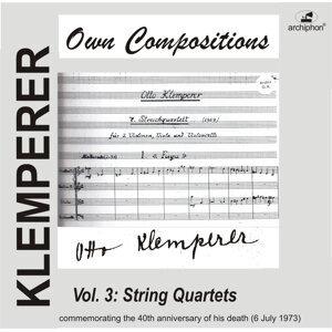 Klemperer: Own Compositions, Vol. 3 (String Quartets)