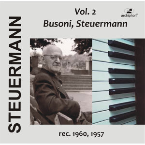 Eduard Steuermann, Vol. 2: Busoni, Steuermann