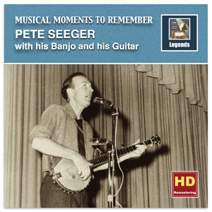 Musical Moments to Remember: Pete Seeger (Remastered 2016)