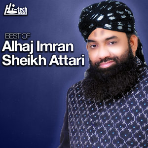 Best of Al Haaj Imran Sheikh Attari