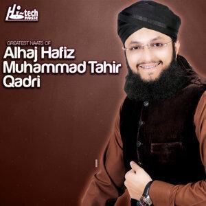 Greatest Naats of Alhaaj Hafiz Muhammad Tahir Qadri