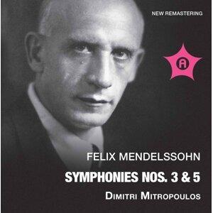 Mendelssohn: Symphonies Nos. 3 & 5