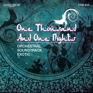 One Thousand and One Nights - Orchestral Soundtrack Exotic