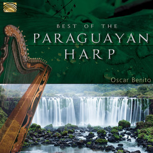 Oscar Benito: Best of the Paraguayan Harp