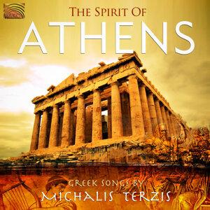 The Spirit of Athens: Greek Songs by Michalis Terzis