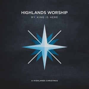 My King Is Here: A Highlands Christmas