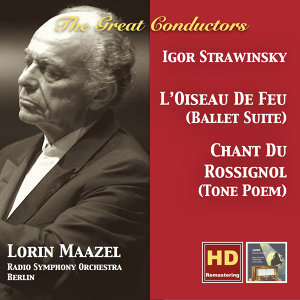 The Great Conductors: Lorin Maazel Conducts Stravinsky (Remastered 2016)