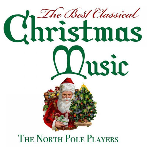 the best classical christmas music - Classical Christmas Music