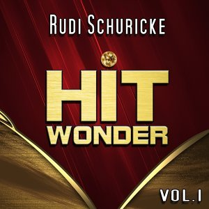 Hit Wonder: Rudi Schuricke, Vol. 1