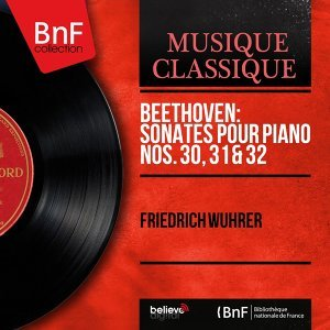 Beethoven: Sonates pour piano Nos. 30, 31 & 32 - Mono Version
