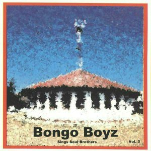 Bongo Boyz Sings Soul Brothers, Vol. 5
