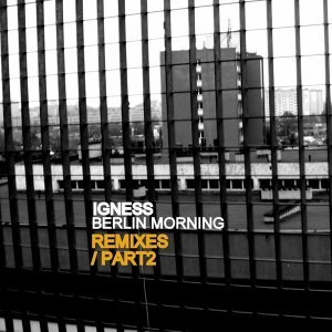 Berlin Morning Remixes Part 2