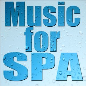 Music for Spa: Hydrotherapy Music - Water, Wellness & Relax