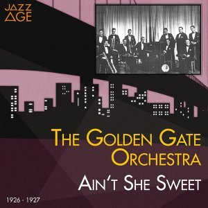 Ain't She Sweet - 1926 - 1927
