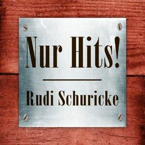 Rudi Schuricke - Nur Hits!